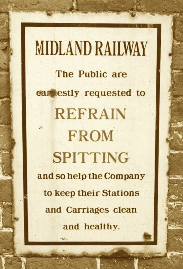 A Midland Railway sign urging passengers not to spit so as to limit the spread of disease. Highly topical today!