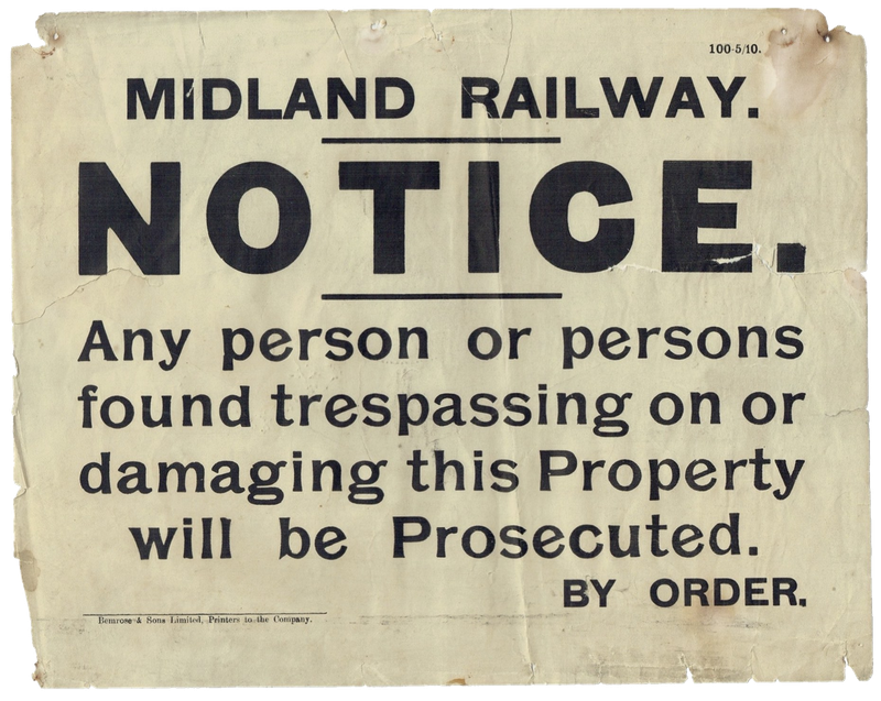MIDLAND RAILWAY.NOTICE. Any person or persons found trespassing on or damaging this Property will be Prosecuted. BY ORDER.